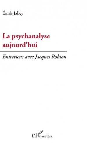 La psychanalyse aujourd'hui - l'harmattan - 9782343141527 -