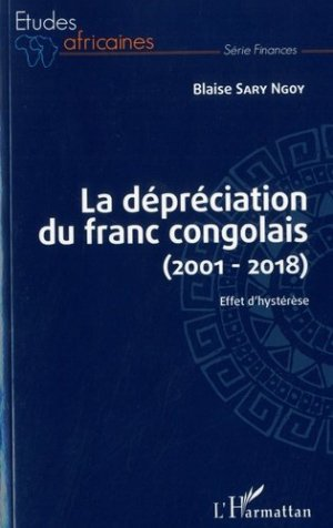 La dépréciation du franc congolais (2001-2018) - l'harmattan - 9782343149820 -