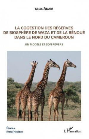 La cogestion des réserves de biosphère de Waza et de la Bénoué dans le nord du Cameroun - l'harmattan - 9782343161747 -