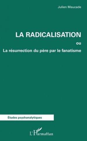 La radicalisation. La résurrection du père par le fanatisme - l'harmattan - 9782343162553 -