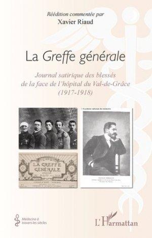 La Greffe générale. Journal satirique des blessés de la face de l'hôpital du Val-de-Grâce (1917-1918) - l'harmattan - 9782343193472 -