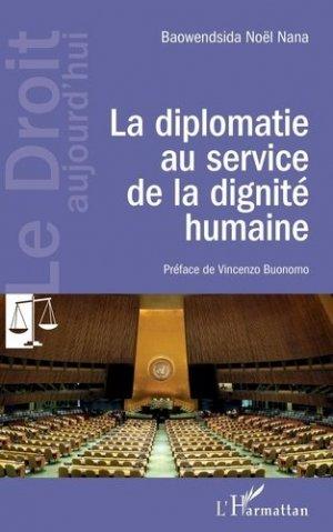 La diplomatie au service de la dignité humaine - l'harmattan - 9782343199931 -