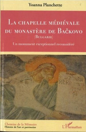 La chapelle médiévale du Monastère de Backovo (Bulgarie) - l'harmattan - 9782343204413 -