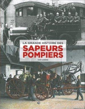 La Grande histoire des sapeurs-pompiers - Editions ATLAS - 9782344030271