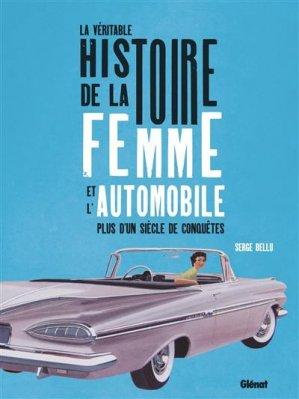 La véritable histoire de la femme et de l'automobile - Glénat - 9782344044339 -