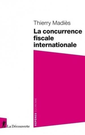 La concurrence fiscale internationale - la découverte - 9782348040474 -