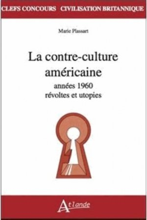 La contre culture américaine des années 60 - Atlande - 9782350301723 -