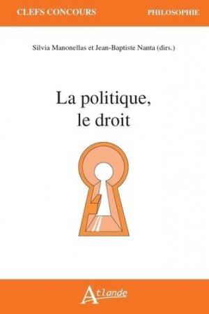 La politique, le droit - Atlande - 9782350306797 -