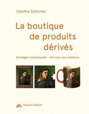 La boutique de produits dérivés. Stratégie contractuelle, lien avec les créateurs - Filigranes Editions - 9782350464695 -