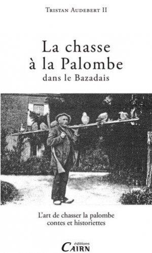 La chasse à la palombe dans le Bazadais - cairn - 9782350684321 - majbook ème édition, majbook 1ère édition, livre ecn major, livre ecn, fiche ecn
