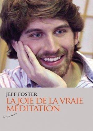 La joie de la vraie méditation - Almora - 9782351184189 -