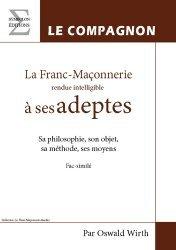La franc-maçonnerie rendue intelligible à ses adeptes - complicités - 9782351201497 -