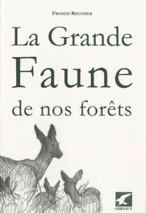 La Grande Faune de nos forêts - gerfaut - 9782351910702 - https://fr.calameo.com/read/005370624e5ffd8627086