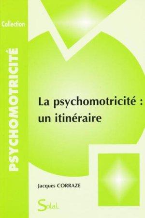 La psychomotricité : un itinéraire - solal - 9782353270651 -