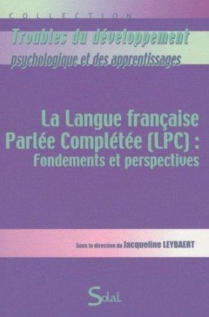 La langue française Parlée Complétée (LPC) : Fondements et perspectives - solal - 9782353271108 -