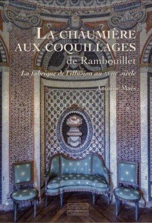 La chaumière aux coquillages de Rambouillet : la fabrique de l'illusion au XVIIIe siècle - gourcuff gradenigo - 9782353402885