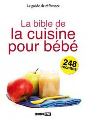 La bible de la cuisine pour bébé - Editions ESI - 9782353555369 -