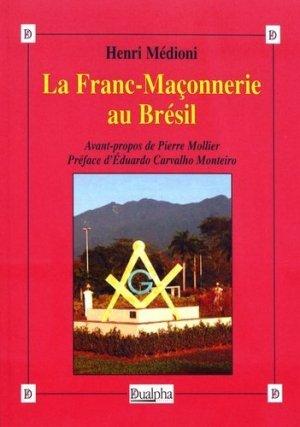 La Franc-Maçonnerie au Brésil - Editions Dualpha - 9782353743810 -