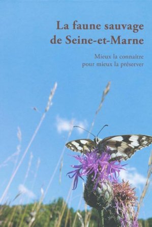 La faune sauvage de Seine et Marne - librairie des musées - 9782354040277 -