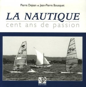 La Nautique. Cent ans de passion - Nouvelles Presses du Languedoc - 9782354140045 -