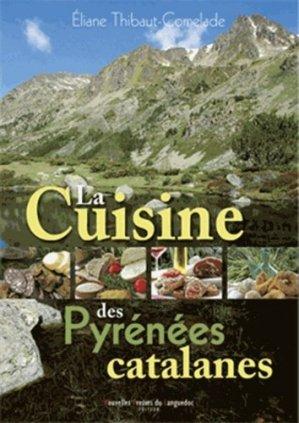 La cuisine des Pyrénées catalanes. Cerdagne, Capcir, Andorre - Nouvelles Presses du Languedoc - 9782354140687 -