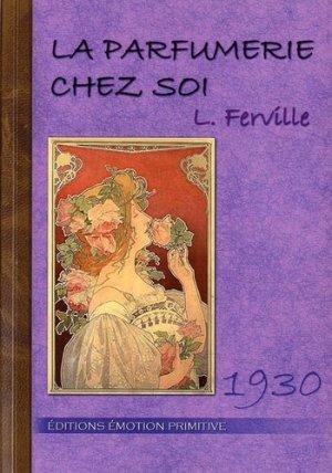 La parfumerie chez soi - emotion primitive - 9782354221720 -