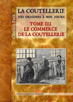 La Coutellerie des origines à nos jours - emotion primitive - 9782354222093 -