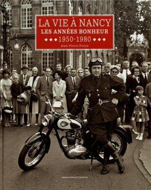 La vie à Nancy. Les années bonheur (1950-1980) - serge domini  - 9782354751258 -