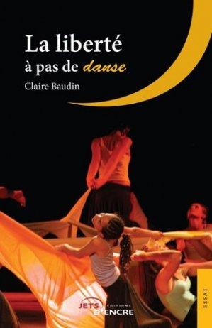 La liberté à pas de danse - Editions Jets d'encre - 9782354855116 -