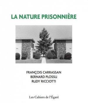 La nature prisonnière - Les Cahiers de l'Egaré - 9782355020841 - https://fr.calameo.com/read/005370624e5ffd8627086