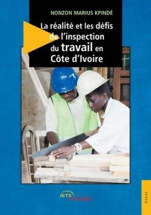 La réalité et les défis de l'inspection du travail en Côte d'Ivoire - Editions Jets d'encre - 9782355230813 -