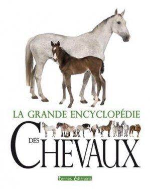 La grande encyclopédie des chevaux - terres - 9782355302374 -