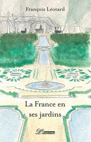 La France en ses jardins - l'inventaire - 9782355970405