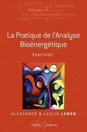 La pratique le l'Analyse Bioénergétique - Exercices - enrick b - 9782356440792 -