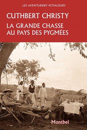 La grande chasse au pays des pygmées - montbel - 9782356531384 -