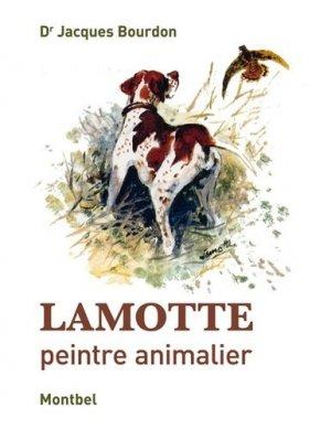 Lamotte - peintre animalier - montbel - 9782356531438 -