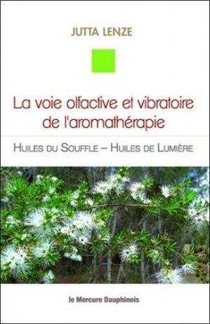 La voie olfactive et vibratoire de l'aromathérapie - le mercure dauphinois - 9782356624758 -