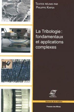 La Tribologie : fondamentaux et applications complexes - presses des mines - 9782356711304 -