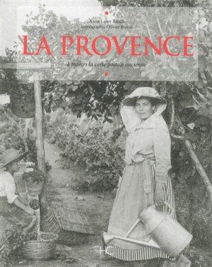 La Provence à travers la carte postale ancienne - hc  - 9782357202719 -