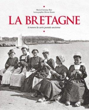 La Bretagne à travers la carte postale ancienne - hc  - 9782357202726 -