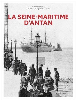 La Seine-Maritime d'Antan - hc  - 9782357205994 -