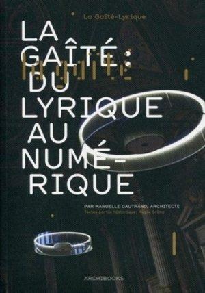 La Gaîté : du lyrique au numérique - archibooks - 9782357331396 -