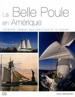 La Belle Poule en Amérique. Première transat des goélettes de la Marine - marines - 9782357430792 -