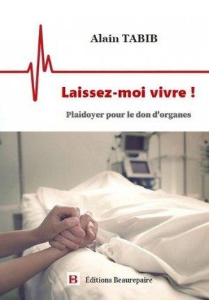 Laissez-moi vivre ! - Editions Beaurepaire - 9782357673243 -
