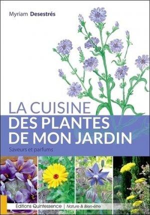 La cuisine des plantes de mon jardin - quintessence holoconcept editions - 9782358051897 -