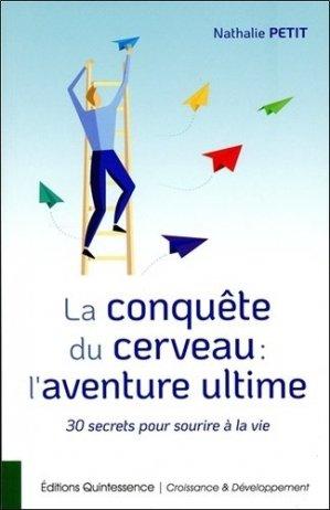 La conquête du cerveau : l'aventure ultime - Quintessence - 9782358052399