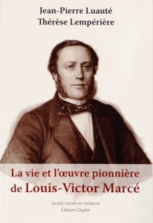 La vie et l'oeuvre pionnière de Louis-Victor Marcé - glyphe  - 9782358150873 -