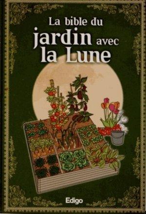 La bible du jardin avec la Lune - edigo - 9782359331486