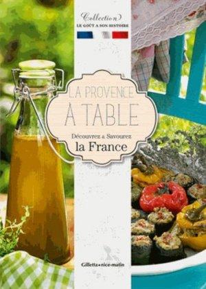 La Provence à table. Découvrez & savourez la France - gilletta - 9782359560466 -