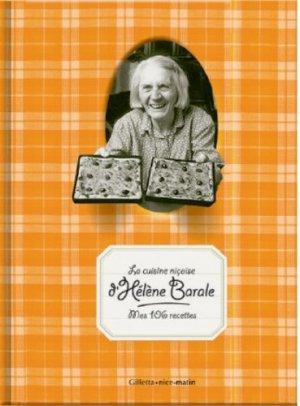 La cuisine niçoise d'Hélène Barale. Mes 106 recettes, 10e édition - gilletta - 9782359560886 -